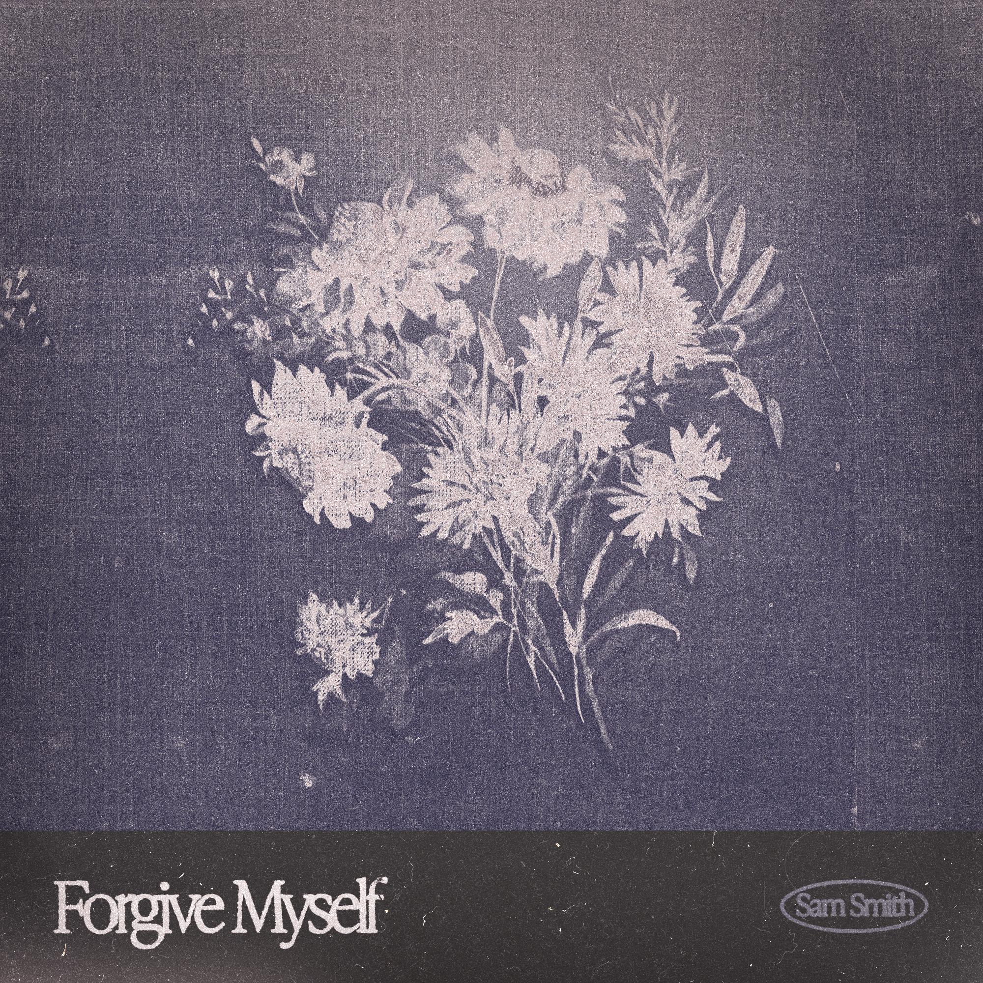 Forgive myself – Sam Smith